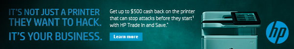 Get up to $500 cash back on the printer that can stop attacks before they start(1) with HP Trade In and Save.* | Learn more
