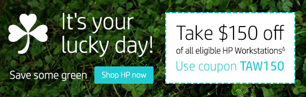 It's your lucky day! | Save some green | Take $150 off of all eligible HP WorkstationsΔ | Use coupon TAW150 | Shop HP now